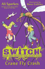 S.W.I.T.C.H 5: Crane Fly Crash