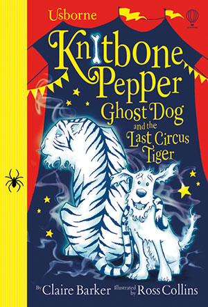 Knitbone Pepper and the Last Circus Tiger